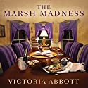 The Marsh Madness: Book Collector Mystery Series #4 Audiobook by Victoria Abbott Narrated by Carla Mercer-Meyer