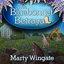 The Bluebonnet Betrayal: Potting Shed Mysteries Series, Book 5 Audiobook by Marty Wingate Narrated by Erin Bennett