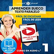 Aprender Sueco - Fácil de Leer - Fácil de Escuchar - Texto Paralelo: Curso en Audio No. 1 [Learn Swedish - Easy Reader - Easy Audio - Parallel Text: Audio Cousre No.1]: Lectura Fácil en Sueco [Easy Reading in Swedish] |  Polyglot Planet
