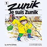 Zunik Dans Je Suis Zunik (Zunik, 1) (French Edition)