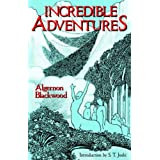 Incredible Adventures (Lovecraft's Library)by Algernon Blackwood