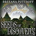 Seeds of Discovery Audiobook by Breeana Puttroff Narrated by Kathryn Ricks