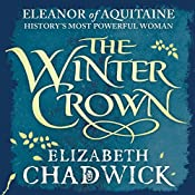 The Winter Crown: Eleanor of Aquitaine Trilogy, Book 2 | Elizabeth Chadwick