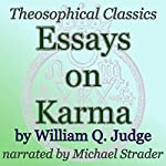Essays on Karma: Theosophical Classics | William Q. Judge
