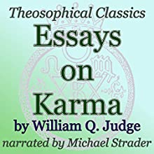 Essays on Karma: Theosophical Classics (       UNABRIDGED) by William Q. Judge Narrated by Michael Strader
