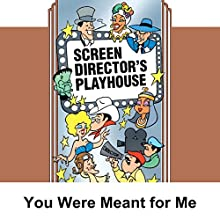 Screen Director's Playhouse: You Were Meant for Me  by Milton Geiger Narrated by Jimmy Wallington