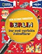 F�r Eltern verboten: Berlin: Der cool verr�ckte Reisef�hrer (NATIONAL GEOGRAPHIC F�r Eltern verboten, Band 407)