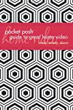 img - for Pocket Posh Guide to Great Home Video: Ready, Steady, Shoot book / textbook / text book