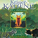Ud i vildnisset: Krigerkattene 1: [Out in the Wilderness: Warrior Cats, Book 1] (       UNABRIDGED) by Erin Hunter Narrated by Louise Davidsen