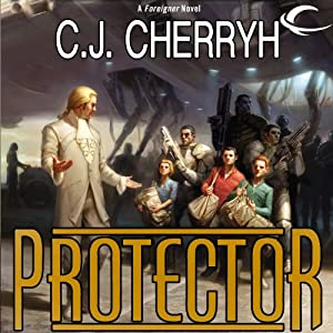 Protector: Foreigner Sequence 5, Book 2 | [C. J. Cherryh]