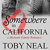 Somewhere in California: Michaels Family Romance, Book 3   Toby Neal