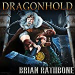 Dragonhold: Book Two of the Artifacts of Power Trilogy: World of Godsland, Book 8 | Brian Rathbone