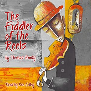 The Fiddler of the Reels | [Thomas Hardy]