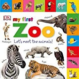 Tabbed Board Books: My First Zoo: Let s Meet the Animals! (Tab Board Books)