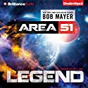 Legend: Area 51 Audiobook by Bob Mayer Narrated by Eric G. Dove