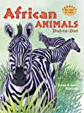 African Animals Dot-to-Dot (Connect the Dots & Color)