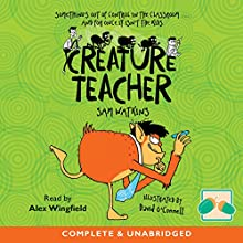 Creature Teacher Audiobook by Sam Watkins Narrated by Alex Wingfield