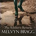 The Soldier's Return Audiobook by Melvyn Bragg Narrated by Julian Elfer