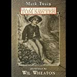 The Adventures of Tom Sawyer (       UNABRIDGED) by Mark Twain Narrated by Wil Wheaton