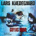 Goyas hund [Goya's Dog]: En Anita Hvid og Thor Beling-krimi [An Anita White and Thor Belling Crime Thriller]   Lars Kjædegaard