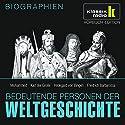 Bedeutende Personen der Weltgeschichte: Mohammed / Karl der Große / Hildegard von Bingen / Friedrich Barbarossa Hörbuch von Sven Knappe Gesprochen von: Achim Höppner, Axel Wostry
