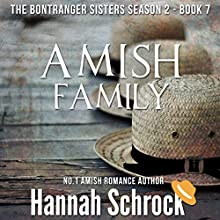 Amish Family: The Amish Bontrager Sisters Short Stories Series, Book 7 Audiobook by Hannah Schrock Narrated by Laura Distler