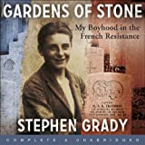 Gardens of Stone: My Boyhood in the French Resistance (Unabridged)