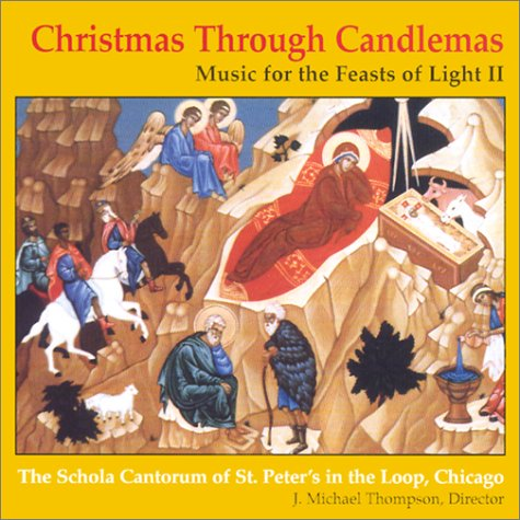 Christmas Thru Candlemas: Music for the Feasts of Light II (v. 2)