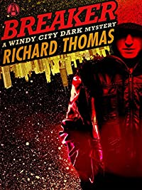 Breaker: A Windy City Dark Mystery by Richard Thomas ebook deal