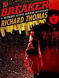 Breaker: A Windy City Dark Mystery by Richard Thomas ebook deal