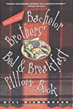 Bachelor Brothers' Bed & Breakfast Pillow Book (0312194404) by Richardson, Bill