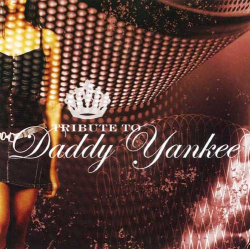 Daddy Yankee - Tribute to Daddy Yankee - Zortam Music