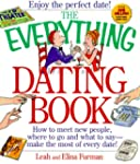 The Everything Dating Book: How to Me...