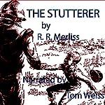 The Stutterer | R. R. Merliss
