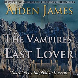The Vampires' Last Lover: Dying of the Dark Vampires, Book 1 | [Aiden James]