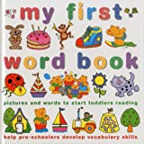My First Word Book: Pictures and words to start toddlers reading and help pre-schoolers develop vocabulary skills