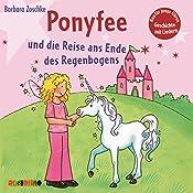 Ponyfee und die Reise ans Ende des Regenbogens (Hier kommt Ponyfee 21) | Barbara Zoschke