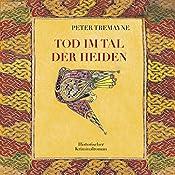 Tod im Tal der Heiden (Schwester Fidelma ermittelt 6) | Peter Tremayne