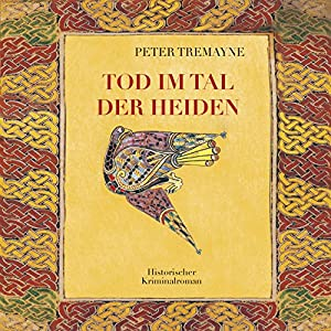 Tod im Tal der Heiden (Schwester Fidelma ermittelt) Hörbuch