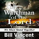 The Watchman of the Lord (       UNABRIDGED) by Bill Vincent Narrated by Scott Clem
