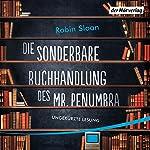 Die sonderbare Buchhandlung des Mr. Penumbra | Robin Sloan