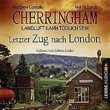 Letzter Zug nach London (Cherringham - Landluft kann tödlich sein 5) (       ungekürzt) von Matthew Costello, Neil Richards Gesprochen von: Sabina Godec