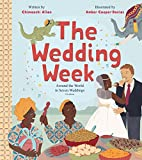 img - for The Wedding Week: Around the World in Seven Weddings book / textbook / text book