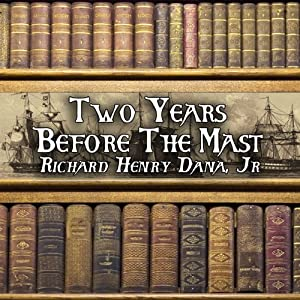 Two Years Before the Mast | [Richard Henry Dana]