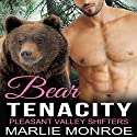 Bear Tenacity: Pleasant Valley Shifters, Book 3 Audiobook by Marlie Monroe Narrated by David Quimby