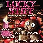 Lucky Stiff: Memoirs of an Undead Lover Hörbuch von Tonia Brown Gesprochen von: Damien Siemer