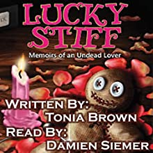 Lucky Stiff: Memoirs of an Undead Lover Audiobook by Tonia Brown Narrated by Damien Siemer