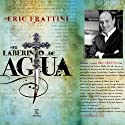 El laberinto de agua [The Water Maze] (       UNABRIDGED) by Eric Frattini Narrated by Sonolibro
