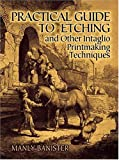 Practical guide to etching and other intaglio printmaking techniques /