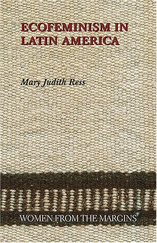 Ecofeminism from Latin America (Women from the Margins)
